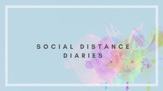 social distance diaries